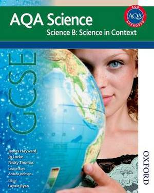 New AQA Science GCSE Science B: Science in Context