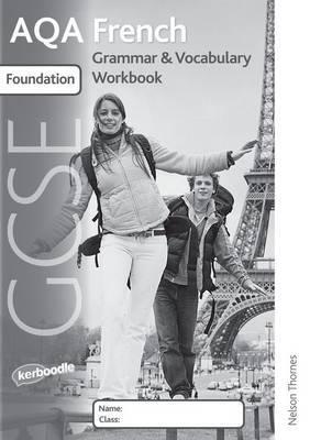 AQA GCSE French Foundation Grammar and Vocabulary Workbook Pack (X8)