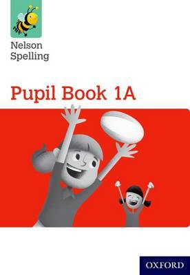 Nelson Spelling Pupil Book 1A Year 1/P2 (Red Level)
