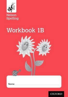 Nelson Spelling Workbook 1B Year 1/P2 (Red Level) X10