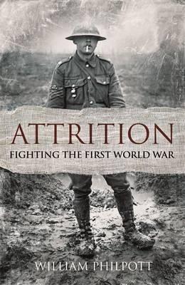 Attrition: Fighting the First World War