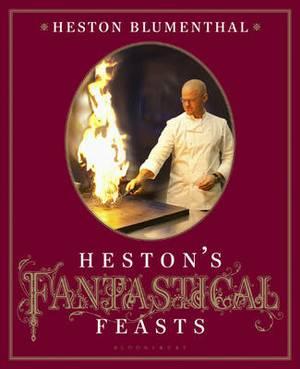 Hestons Fantastical Feasts