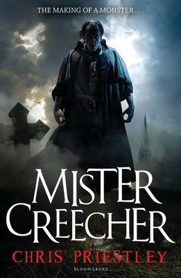 Mister Creecher: A Novel in Three Parts
