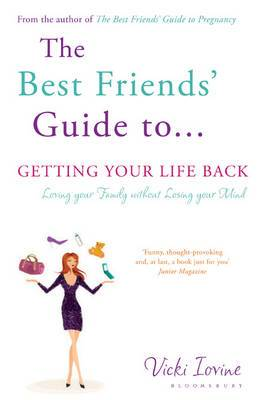 The Best Friends' Guide to Getting Your Life Back: Reissued