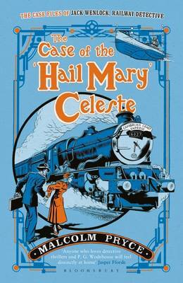 The Case of the 'Hail Mary' Celeste: The Case Files of Jack Wenlock, Railway Detective