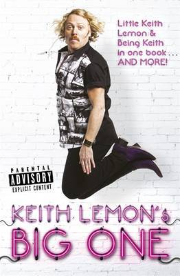 Keith Lemon's Big One: Little Keith Lemon & Being Keith in One Book and More!