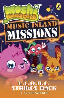 Moshi Monsters: Music Island Missions: C.L.O.N.C Strikes Back