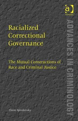 Racialized Correctional Governance: The Mutual Constructions of Race and Criminal Justice