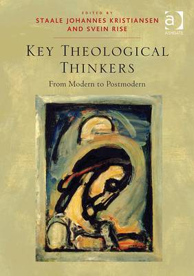Key Theological Thinkers: From Modern to Postmodern