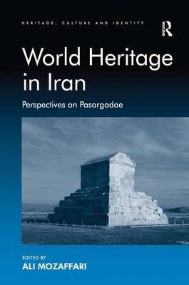 World Heritage in Iran: Perspectives on Pasargadae