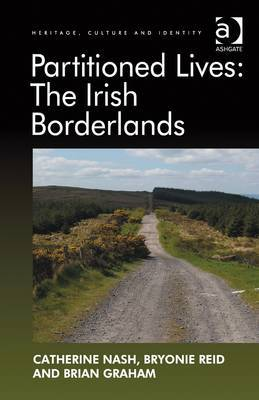 Partitioned Lives: The Irish Borderlands