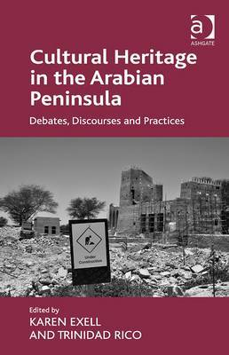 Cultural Heritage in the Arabian Peninsula: Debates, Discourses and Practices