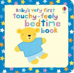 Baby's Very First Touchy-Feely Bedtime