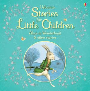 Usborne Stories for Little Children: Alice in Wonderland and other Stories