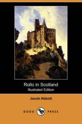 Rollo in Scotland (Illustrated Edition) (Dodo Press)