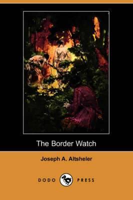 The Border Watch (Dodo Press)