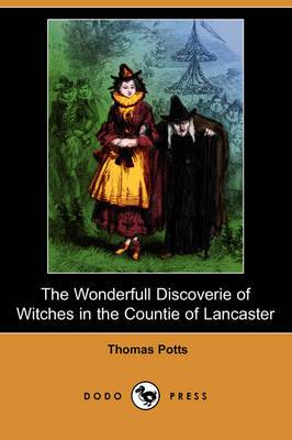 The Wonderfull Discoverie of Witches in the Countie of Lancaster (Dodo Press)