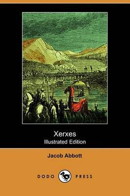 Xerxes (Illustrated Edition) (Dodo Press)