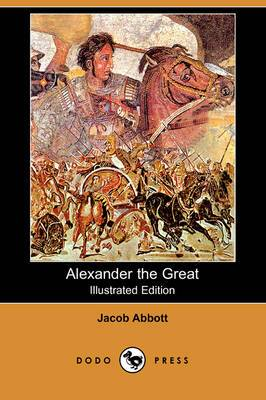 Alexander the Great (Illustrated Edition) (Dodo Press)