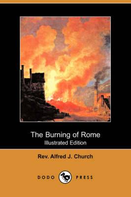 The Burning of Rome (Illustrated Edition) (Dodo Press)
