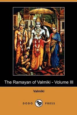 The Ramayan of Valmiki - Volume III (Dodo Press)