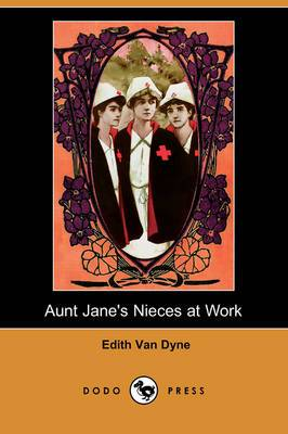 Aunt Jane's Nieces at Work (Dodo Press)