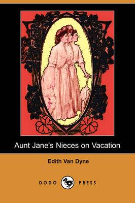 Aunt Jane's Nieces on Vacation (Dodo Press)