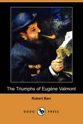 The Triumphs of Eugene Valmont (Dodo Press)