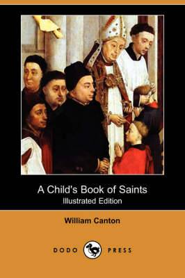 A Child's Book of Saints (Illustrated Edition) (Dodo Press)