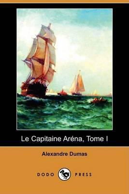 Le Capitaine Arena, Tome I (Dodo Press)
