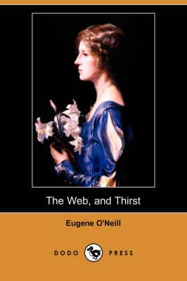 The Web, and Thirst (Dodo Press)