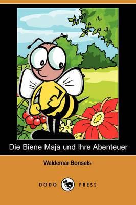 Die Biene Maja Und Ihre Abenteuer (Dodo Press)