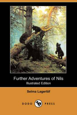 Further Adventures of Nils (Illustrated Edition) (Dodo Press)