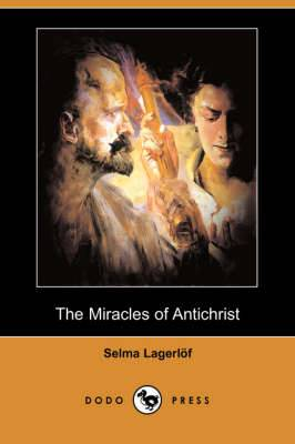 The Miracles of Antichrist (Dodo Press)