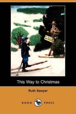 This Way to Christmas (Dodo Press)