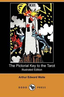 The Pictorial Key to the Tarot (Illustrated Edition) (Dodo Press)