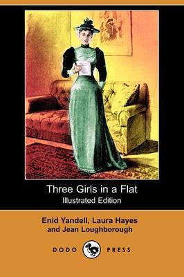 Three Girls in a Flat (Illustrated Edition) (Dodo Press)