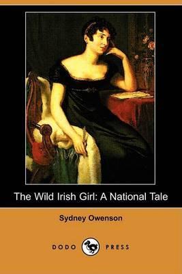 The Wild Irish Girl: A National Tale (Dodo Press)