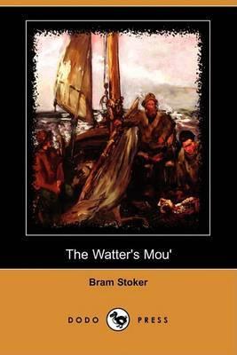 The Watter's Mou' (Dodo Press)