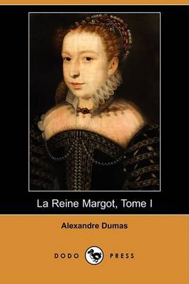 La Reine Margot, Tome I (Dodo Press)