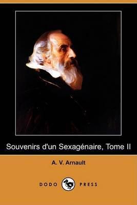 Souvenirs D'Un Sexagenaire, Tome II (Dodo Press)