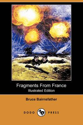 Fragments from France (Illustrated Edition) (Dodo Press)