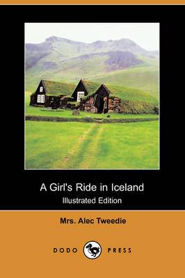 A Girl's Ride in Iceland (Illustrated Edition) (Dodo Press)
