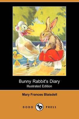 Bunny Rabbit's Diary (Illustrated Edition) (Dodo Press)