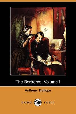The Bertrams, Volume I (Dodo Press)