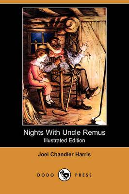 Nights with Uncle Remus (Illustrated Edition) (Dodo Press)