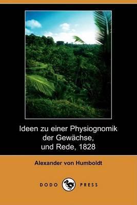 Ideen Zu Einer Physiognomik Der Gewachse, Und Rede, 1828 (Dodo Press)