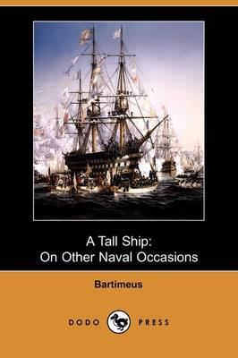 A Tall Ship: On Other Naval Occasions (Dodo Press)