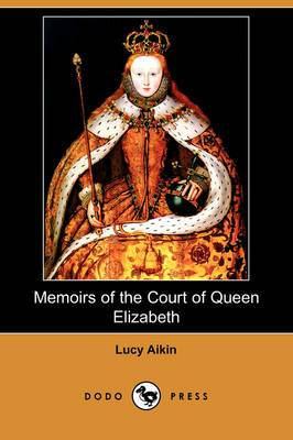 Memoirs of the Court of Queen Elizabeth (Dodo Press)