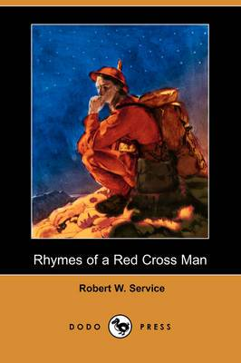 Rhymes of a Red Cross Man (Dodo Press)